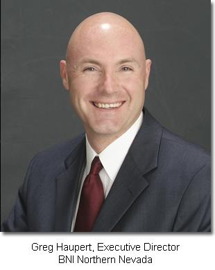 Greg Haupert, Executive Director BNI Northern Nevada